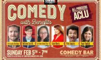 Comedy with Benefits – Feb 5 – Proceeds to the ACLU